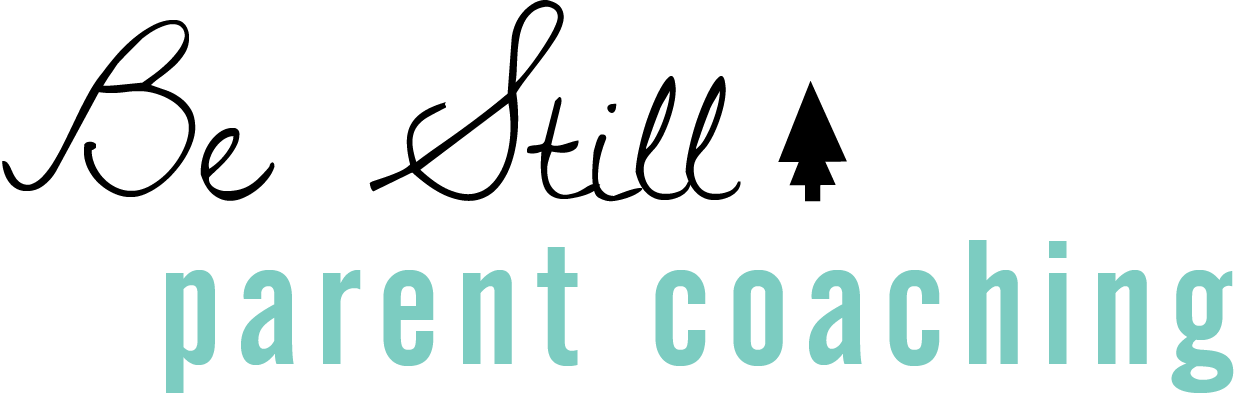 Be Still Parenting Coaching